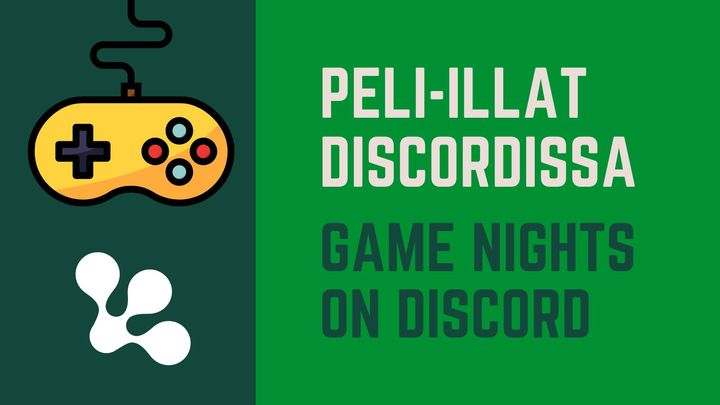 Peli-illat Discordissa / Game nights on Discord